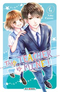 This teacher is mine ! - Tome 6