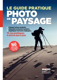 Le guide pratique de la photo de paysage