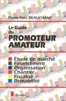 P.-Y.Beauchant - Le guide du promoteur amateur