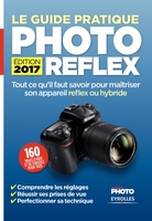 Réponses Photo - Le guide pratique photo reflex - Edition 2017