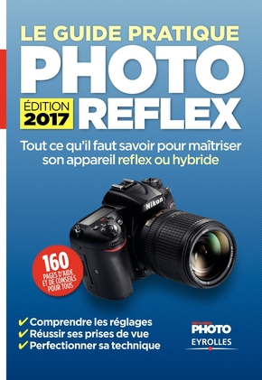 Réponses Photo- Le guide pratique photo reflex - Edition 2017