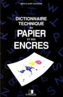 Jc Faudouas - Dictionnaire technique du papier et encres