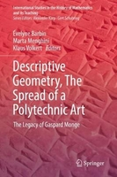 Descriptive geometry, the spread of a polytechnic art: the legacy of gaspard monge