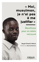S.Niane - Moi, musulman, je n'ai pas à me justifier