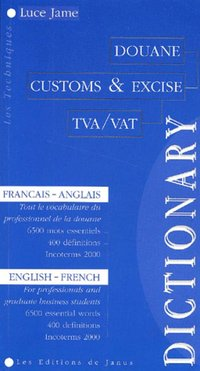 Dictionnaire de douane - Customs & Excise Dictionary
