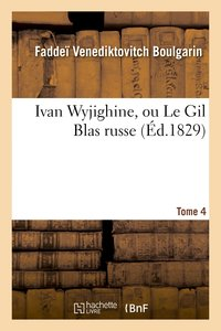Ivan wyjighine, ou le gil blas russe. Tome 4
