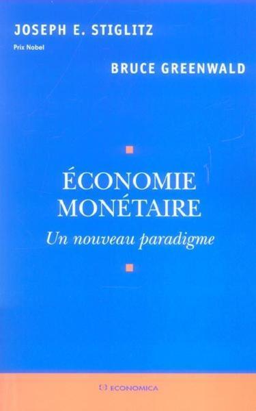 Economie Monetaire Un Nouveau Paradigme Joseph E Stiglitz Librairie Eyrolles