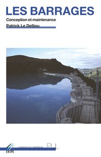 Les barrages : conception et maintenance