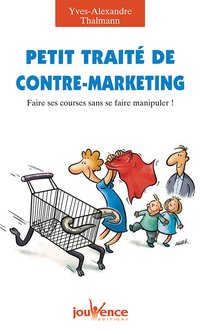 Petit traité de contre-marketing