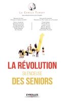 J.-L.Chambon, B.Cottrant, G.Alajouanine, Le cercle Turgot - La révolution silencieuse des seniors