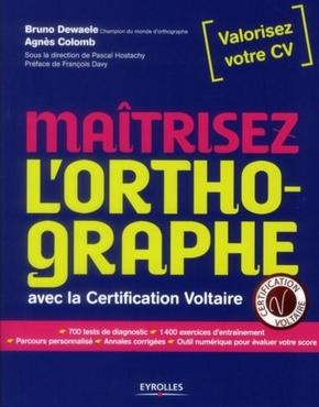 A.Colomb, B.Dewaele- Maitrisez l orthographe. avec la certification voltaire