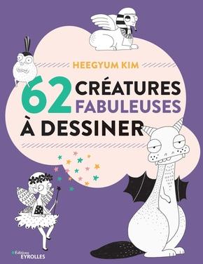 K.Heegyum- 62 créatures fabuleuses à dessiner