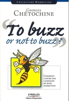 Georges Chétochine - To buzz or not to buzz ?