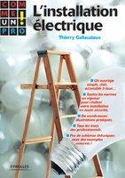 T.Gallauziaux - L'installation électrique comme un pro !