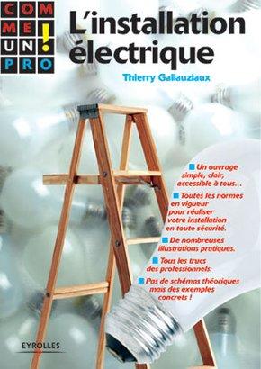 T.Gallauziaux- L'installation électrique comme un pro !