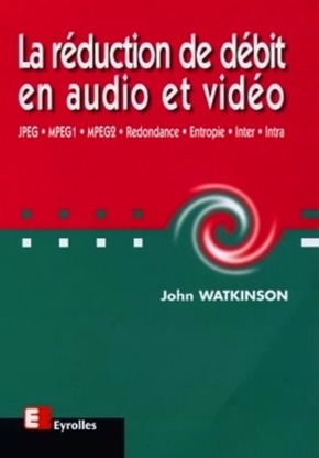 John Watkinson- La réduction de débit en audio et vidéo