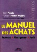 Roger Perrotin, François Soulet de Brugière, Jean-Jacques Pasero - Le manuel des achats