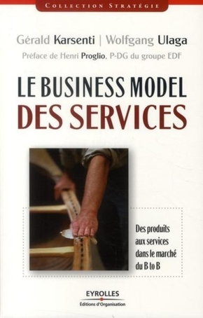 G.Karsenti, W.Ulaga- Le business model des services