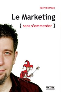 "Le marketing ""sans s'emmerder"""