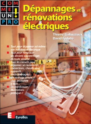 T.Gallauziaux, D.Fedullo- Dépannages et rénovations électriques comme un pro !