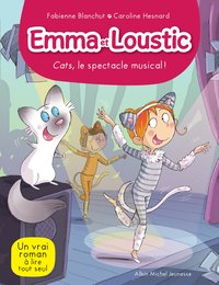 Emma et loustic - Tome 6- cats le spectacle musical !