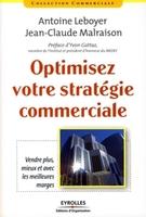 Antoine Leboyer, Jean-Claude Malraison, Yvon Gattaz - Optimisez votre stratégie commerciale