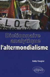 Dictionnaire analytique de l'altermondialisme