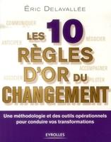 Eric Delavallée - Les 10 règles d'or du changement