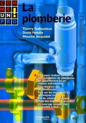 T.Gallauziaux, D.Fedullo, M.Jacquelot- La plomberie comme un pro !