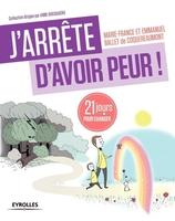 M.-F.Ballet de Coquereaumont, E.Ballet de Coquereaumont - J'arrête d'avoir peur !