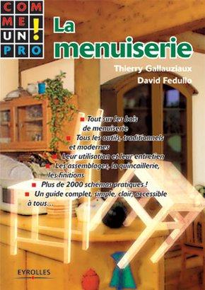 T.Gallauziaux, D.Fedullo- La menuiserie comme un pro !