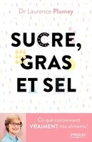 Laurence Plumey - Sucre, gras et sel