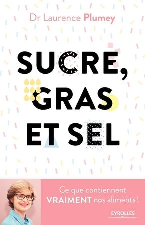 Laurence Plumey- Sucre, gras et sel