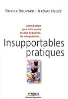 Patrick Bouvard, Jérôme Heuzé - Insupportables pratiques