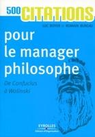 Bureau, Romain;Boyer, Luc - 500 citations pour le manager philosophe
