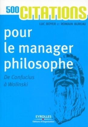 Bureau, Romain;Boyer, Luc- 500 citations pour le manager philosophe