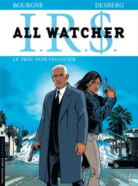 IRS - All Watcher- Volume 7 - Le trou noir financier
