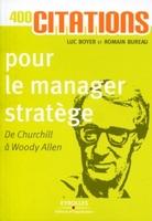 Bureau, Romain;Boyer, Luc - 400 citations pour le manager stratège