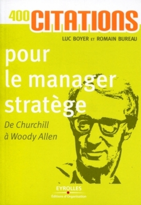 Bureau, Romain;Boyer, Luc- 400 citations pour le manager stratège