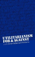 UTILITARIANISM:FOR AND AGAINSTED 1973 CDE CLIENT