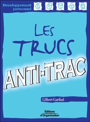 Gilbert Garibal- Les trucs anti-trac