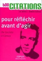 Luc Boyer, Romain Bureau - 600 citations pour réfléchir avant d'agir