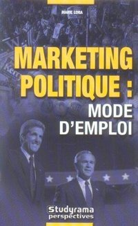 Marketing politique : mode d'emploi