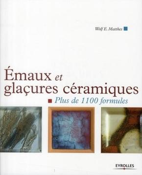 Wolf E. Matthes- Emaux et glaçures céramiques