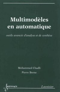 Multimodeles en automatique outils avances d'analyse et de synthese