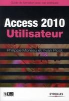 Philippe Moreau, Yvan Picot - Access 2010 utilisateur