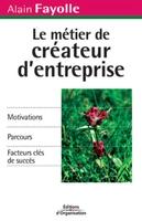 Alain Fayolle - Le métier de créateur d'entreprise