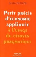 N.Bouzou - Petit précis d'économie appliquée à l'usage du citoyen pragmatique