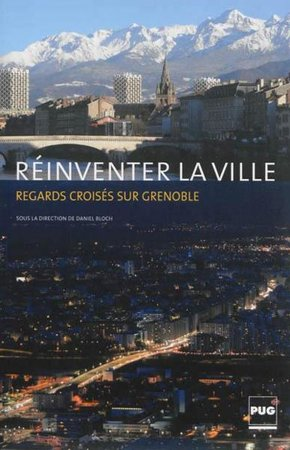 Reinventer la ville-regards croises sur grenoble