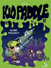 Kid Paddle - Volume 13 - Slime project
